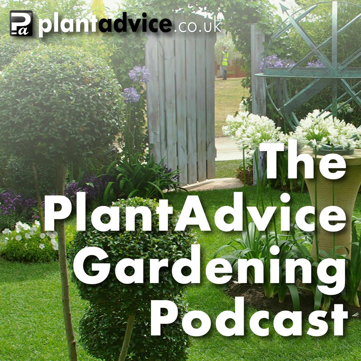 The PlantAdvice Gardening Podcast: Top Tips for your Garden and Plants